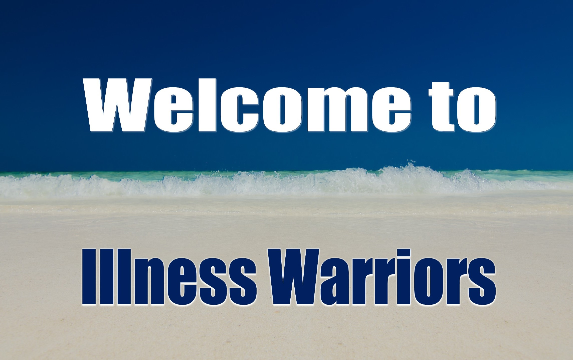 "View of ocean with ""Welcome to Illness Warriors"""