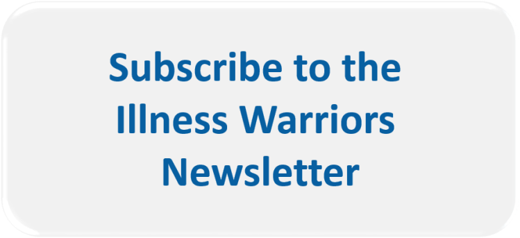 Click here to sign up for the Illness Warriors Newsletter